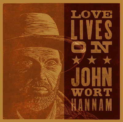 John Wort Hannam 'Love Lives On'